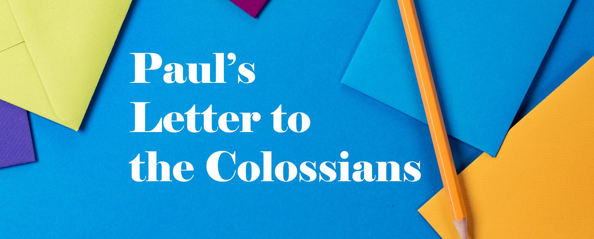Pauls Letter to the Colossians