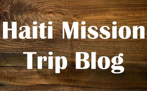 Haiti Mission Trip Blog