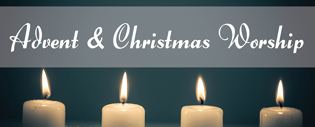 Advent and Christmas Worship